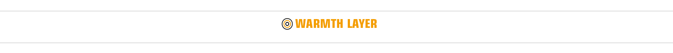 Warmth layer - insulates and protects